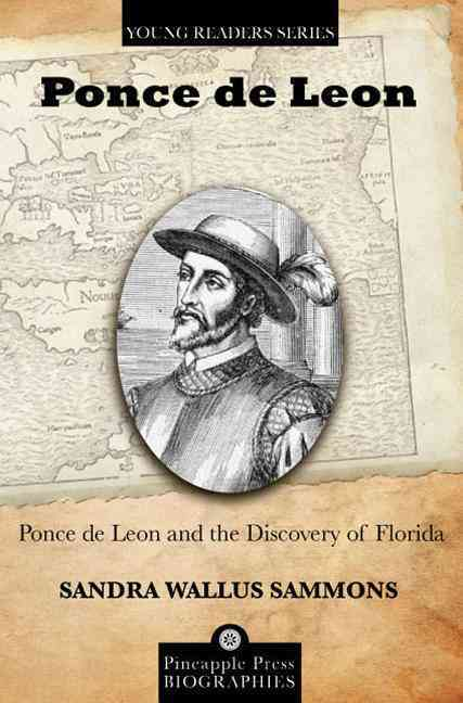 Ponce De Leon and the Discovery of Florida By Sammons, Sandra Wallus